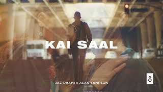 Kai Saal (Official video) | Jaz Dhami | Alan Sampson | New Punjabi Song 2019