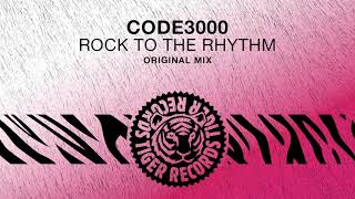 Code3000   Rock To The Rhythm (Original Mix)