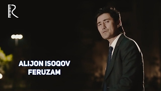 Alijon Isoqov - Feruzam   Алижон Исоков - Ферузам