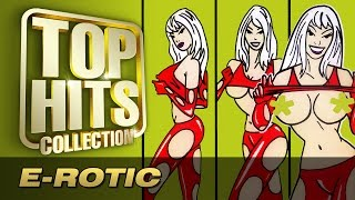 E-ROTIC -Top Hits Collection. Golden Memories. The Greatest Hits.