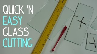 How to Cut Glass - Quick, Easy, & Safe