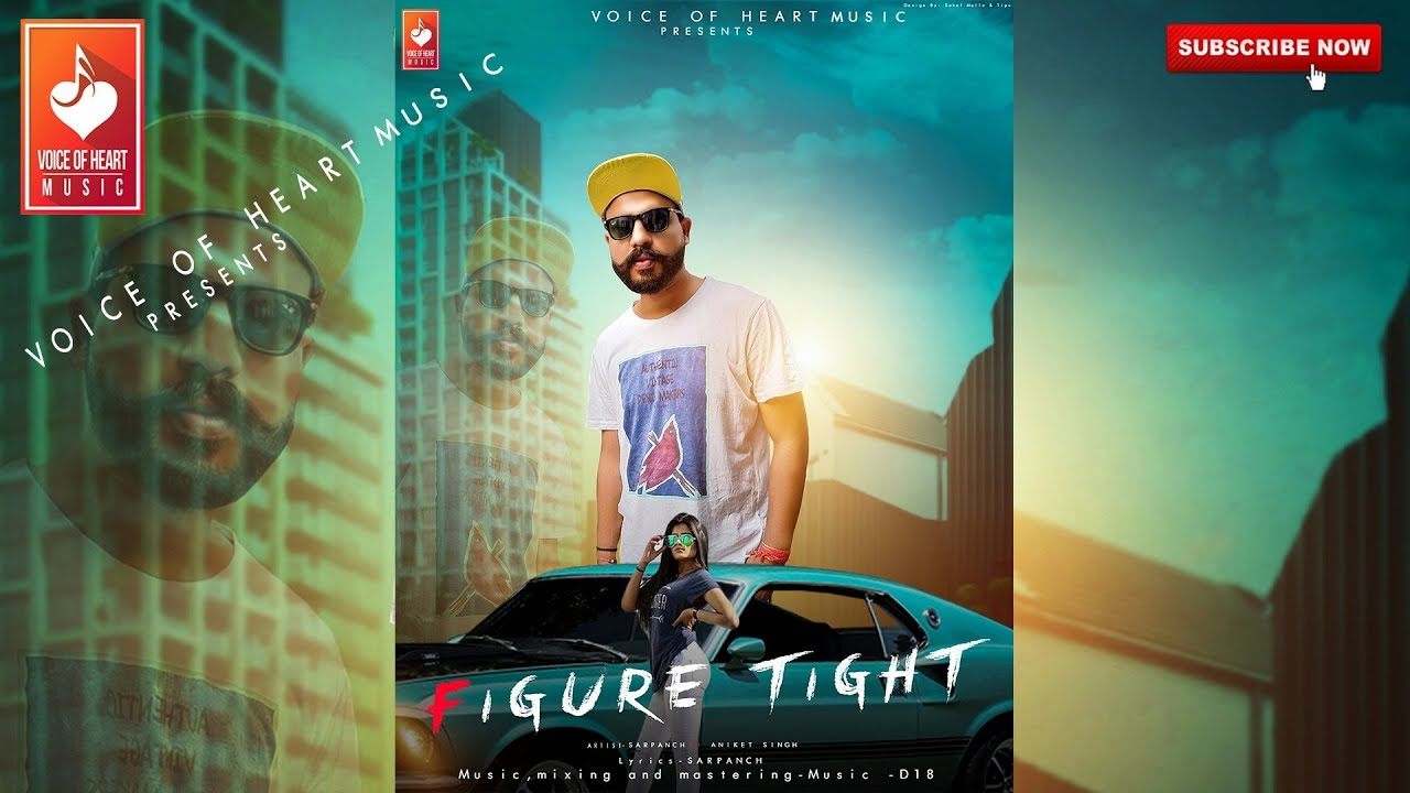 Figure tight haryanvi song   Sarpanch Aniket singh New haryanvi song 2018 vohm Video,Mp3 Free Download