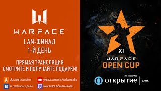 1-й день финала Warface Open Cup: Season 11