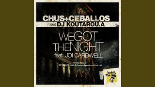 We Got The Night feat Joi Cardwell (Chus & Ceballos StereoTek Mix)