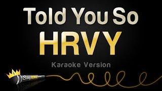 HRVY   Told You So (Karaoke Version)