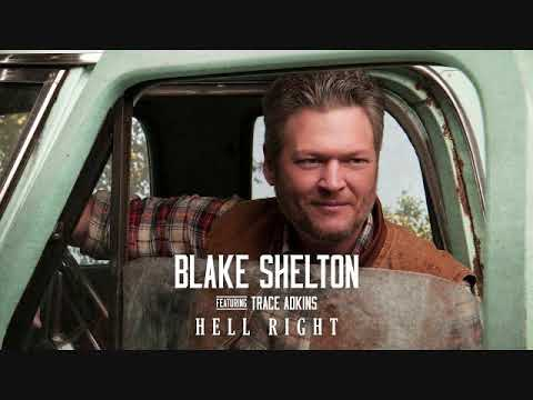 Blake Shelton's Hell Right    Featuring Trace Adkins