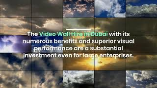 How to Make the Best Use of Video Wall Rental in Dubai?