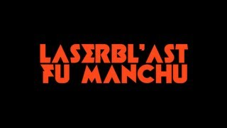 FU MANCHU - Laserbl'ast (HD)