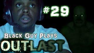 Black Guy Plays Outlast -  Part 29 - Outlast PS4 Gameplay Walkthrough
