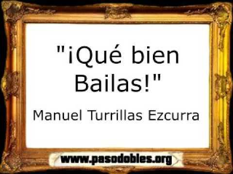 ¡Qué bien Bailas! - Manuel Turrillas Ezcurra [Pasacalle]