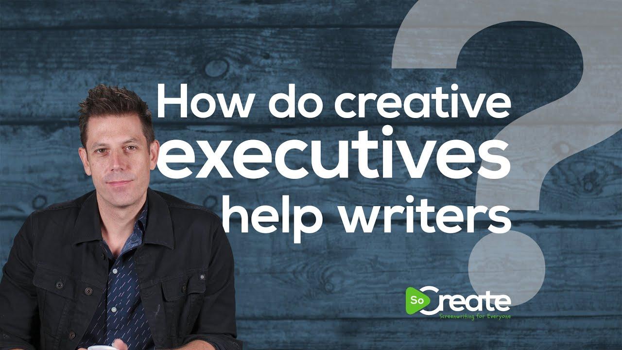 How do Creative Executives Help Screenwriters?