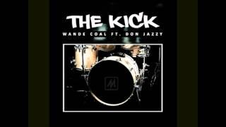 Wande Coal - The Kick Ft. Don Jazzy