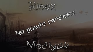 Kinox y Mediyak - No puedo rendirme