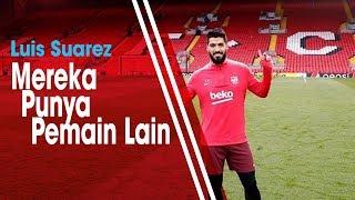 Tak Diperkuat Mohamed Salah dan Firmino, Luis Suarez Anggap Penampilan Liverpool Perlu Diwaspadai