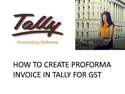 proforma invoice how to create proforma invoice in tally for gst