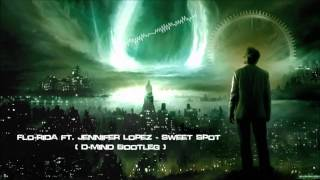 Flo-Rida ft. Jennifer Lopez - Sweet Spot (D-Mind Bootleg) [HQ Original]
