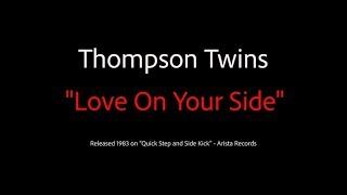 "Thompson Twins ""Love On Your Side"" Karaoke Version"