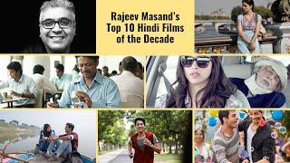 10 Best Hindi films of the Decade | Rajeev Masand