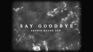 SOOBIN HOÀNG SƠN - SAY GOODBYE [ TEASER ]