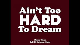 Danny Mana - Ain't Too Hard To Dream (Prod. by TiNoX)