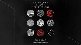 Twenty One Pilots - Stressed Out   8D Audio    Dawn of Music   