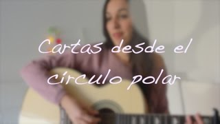 Cartas Desde El Circulo Polar - Carmen Boza Cover LaBandaSonoraDeLaura