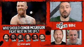Diaz, Ferguson, Gaethje? Who should Conor McGregor fight next in the UFC? | Open Mat with Dan Hardy