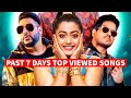 Past 7 Days Most Viewed Indian Songs on