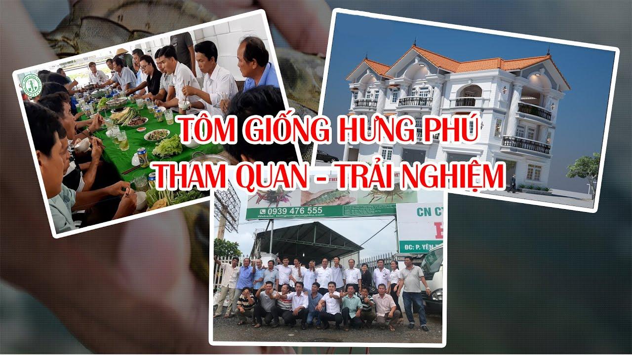Hưng Phú - Tham Quan - Trải Nghiệm