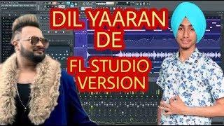 DIL YAARAN DE ( FL STUDIO ) | GURJ SIDHU | LATEST PUNJABI SONG | FL STUDIO VERSION | PARAM KARAM PK