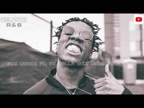 Roy Woods ft. Ty Dolla $ign & 24Hrs - Only You