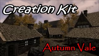 Skyrim creation kit: Autumn Vale- EP01 (Timelapse)