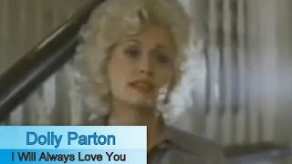 Dolly Parton - I Will Alway  Love You