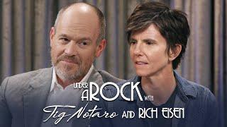 Under A Rock with Tig Notaro: Rich Eisen