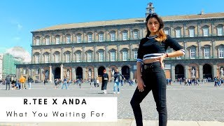 [ KPOP IN PUBLIC ] R.Tee x Anda - What You Waiting For (뭘 기다리고 있어) | Cover by: Angels [ITALY]