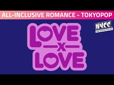 LOVE x LOVE | all-inclusive romance from TOKYOPOP