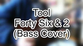 Tool   Forty Six & 2 (Bass Cover)