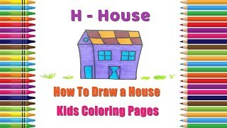 How To Draw A House Coloring Pages | Alphabets Coloring Pages | Baby Coloring Video | Coloring House