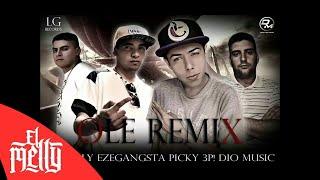 El Melly - Ole Remix ft. Picky 3P, Eze Gansta y Dio Music (Audio)