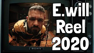 E.Will - Showreel 2020