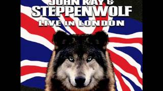 """John Kay & Steppenwolf """"Ain't Nothin' Like It Used To Be"""""""