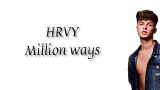 HRVY   Million Ways (lyrics Video