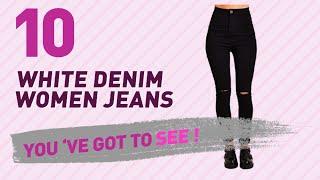 White Denim Women Jeans // New & Popular 2017