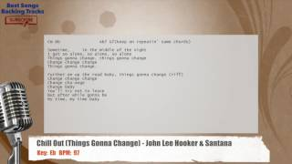 Chill Out (Things Gonna Change) - John Lee Hooker & Santana Vocal Backing Track