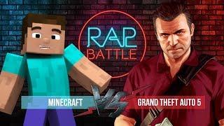 Рэп Баттл - GTA 5 vs. Minecraft