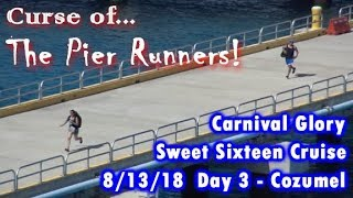 Curse of the Pier Runners! Carnival Glory Day 3--Cozumel--8/13/18.  With a Horn Battle!
