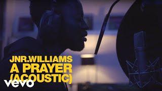 JNR WILLIAMS   A Prayer (Acoustic)