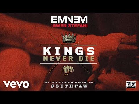 Eminem - Kings Never Die (Audio) ft. Gwen Stefani