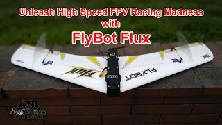 Flybot Flux high Speed FPV Racing Flying Wing Fastest FPV flying Wing