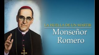 La Huella de un Mártir, Monseñor Romero